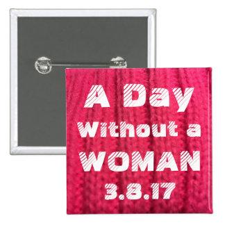 En dag utan en kvinna 3.8.17 klämmer fast standard kanpp fyrkantig 5.1 cm