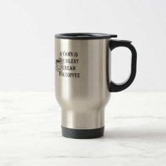 En gäspning är det tysta skriet för kaffe resemugg
