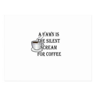 En gäspning är det tysta skriet för kaffe vykort