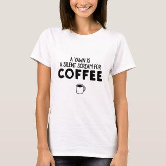 En gäspning är ett tyst skri för kaffe tee shirt