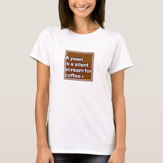 En gäspning är ett tyst skri för kaffeT-TRÖJA T-shirts