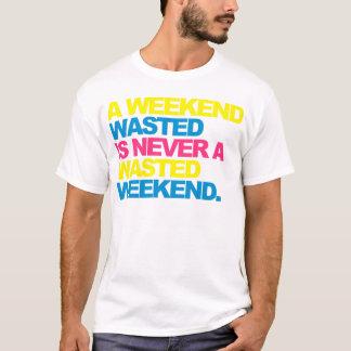 En slösad helg t shirt