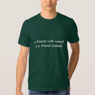 en vän med weedis en vän sannerligen t-shirt