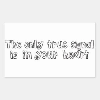 Enda riktiga Signal är i din hjärtaklistermärke Rektangulärt Klistermärke