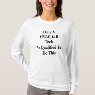 Endast är en Tech för HVAC R kvalificerad att göra T-shirt