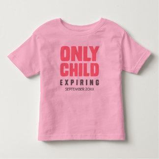 ENDAST att förfalla för BARN [som ÄR DITT, DATERA T Shirts
