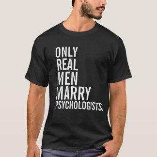 Endast att gifta sig den verkliga manar psykologer t-shirt