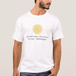Endast guden skapar. Vila av oss precis kopia T Shirt