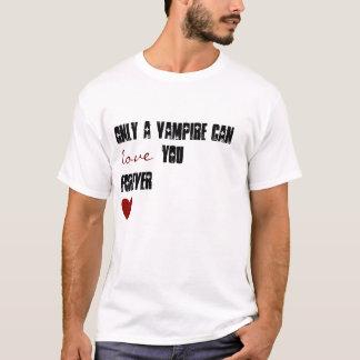 Endast kan en vampyr älska dig för evigt tshirts