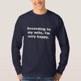 Enligt min fru mycket happy. I-förmiddag T-shirts