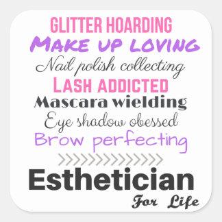 Esthetician för liv fyrkantigt klistermärke