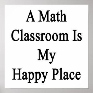 Ett Mathklassrum är mitt lyckliga ställe Poster