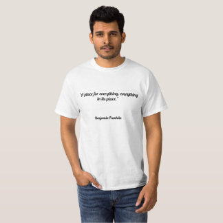 """""""Ett ställe för allt, allt i dess ställe. """", T Shirts"""