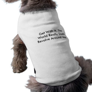 Få med det, världen kretsar egentligen Arou… Hundtröja