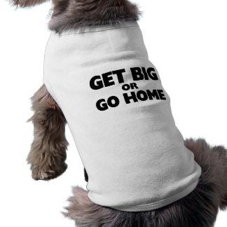 Få stor eller gå hem hundtröja