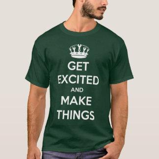Få upphetsad och gör saker tröja