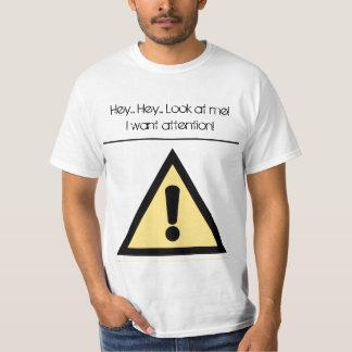 Fara Hey…, Hey…, Se mig! Uppmärksamhet! Tee Shirts