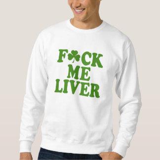Feck mig rolig irländare för lever sweatshirt