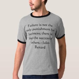 Fel är inte den enda bestraffningen för laziness… t-shirt