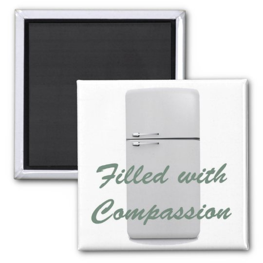 Filled with Compassion Refrigerator Magnet