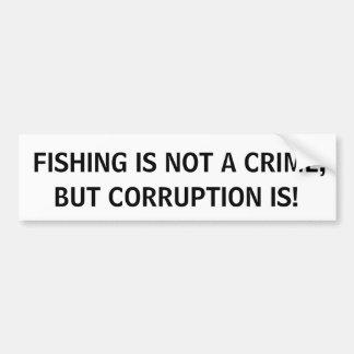 FISKE ÄR INTE ETT BROTT, MEN KORRUPTION ÄR! BILDEKAL