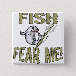 Fisken fruktar mig T-tröja och gåvor Standard Kanpp Fyrkantig 5.1 Cm