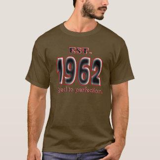 Född EST 1962. åldrats till perfection. T-shirts