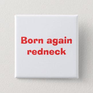 Född igen redneck standard kanpp fyrkantig 5.1 cm