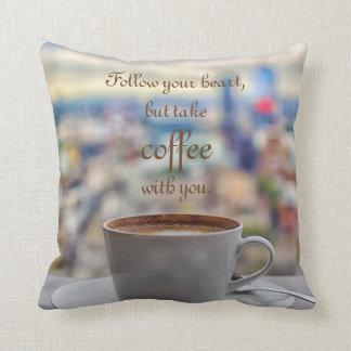 Följ din hjärta, men ta kaffe med dig kudde