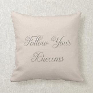 Följ dina drömmar kudde