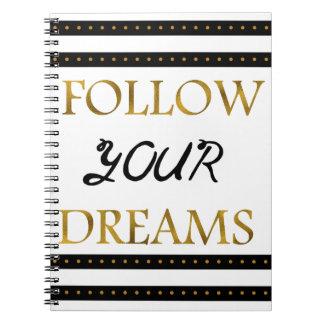 Följ dina inspirera drömmar anteckningsbok med spiral