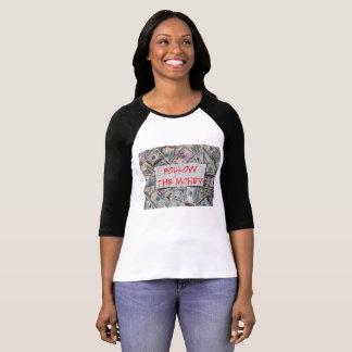 Följ T-tröja för pengardamraglanen T-shirt