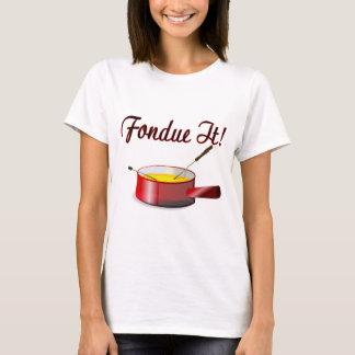 Fondue det tee shirt