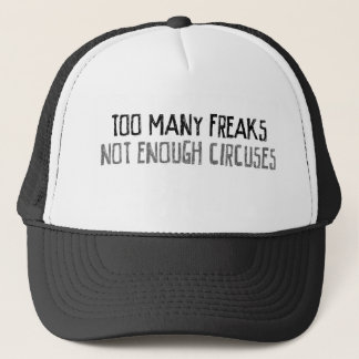 För många freaker inte nog cirkusar truckerkeps