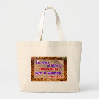 För mest av historia anonym var en kvinna tote bags