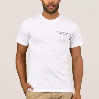 För nära skjorta tshirts
