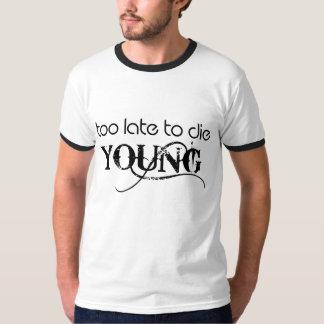 FÖR SENT ATT DÖ den UNGA T-tröja Tshirts