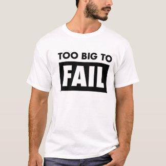 För stort att misslyckas t-shirts