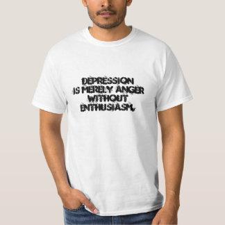 Fördjupningen är bara ilska utan enthusiasm. t-shirt