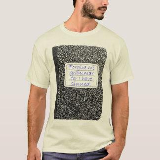 Förlåta mig grammatik… t-shirts