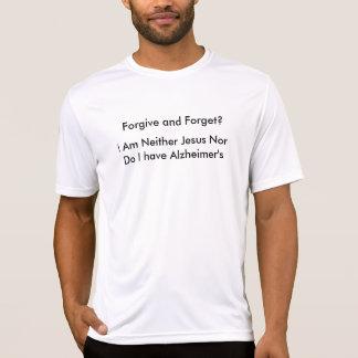 Förlåta och glöm tee shirt