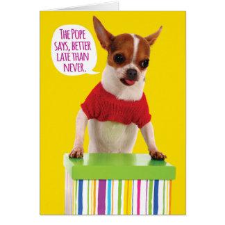 Försenat födelsedagkort för rolig Chihuahua Hälsningskort