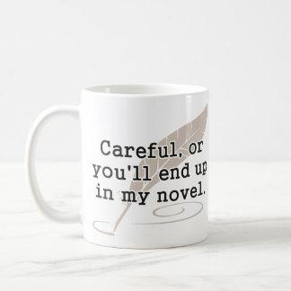 Försiktigt eller dig ska avslutar upp i min nya kaffemugg