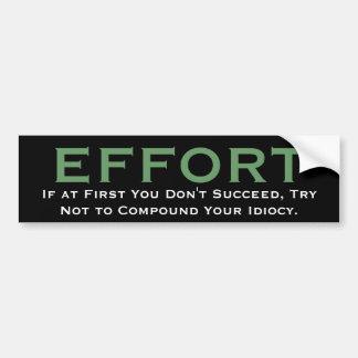FÖRSÖK om du inte lyckas först, försök inte… Bildekal