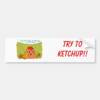 Försök till Ketchup!! Bildekal