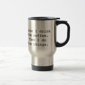 Först dricker jag kaffetravel mug rostfritt stål resemugg