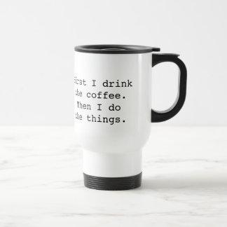 Först dricker jag kaffetravel mug - vit rostfritt stål resemugg
