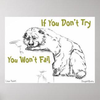 Förtvivlanbjörnaffisch - om du inte gör försök