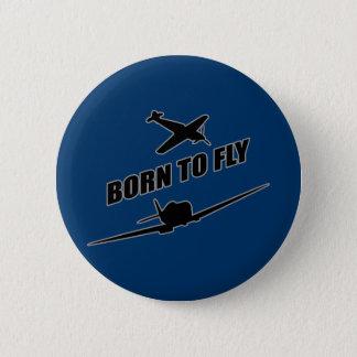 Fött att flyga standard knapp rund 5.7 cm