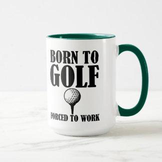 Fött att golf tvunget för att fungera den roliga mugg